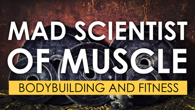 Mad Scientist of Muscle: Bodybuilding and Fitness channel