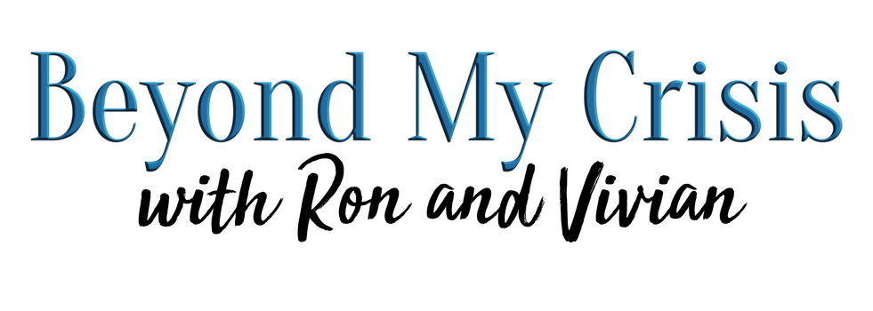 BEYOND MY CRISIS with Ron & Vivian channel