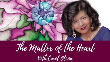 THE MATTER OF THE HEART WITH CAROL OLIVIA channel