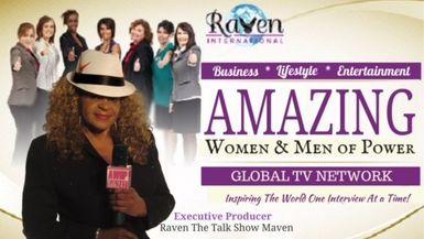 AMAZING WOMEN & MEN OF POWER W/ RAVEN THE TALK SHOW MAVEN