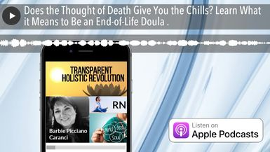 Does the Thought of Death Give You the Chills? Learn What it Means to Be an End-of-Life Doula .