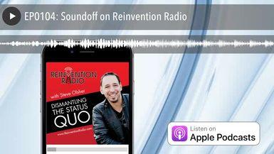 EP0104: Soundoff on Reinvention Radio