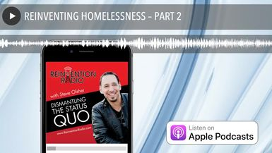 REINVENTING HOMELESSNESS – PART 2