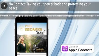 No Contact: Taking your power back and protecting your peace