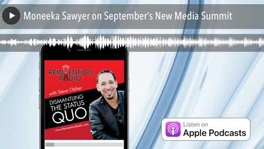 Moneeka Sawyer on September's New Media Summit