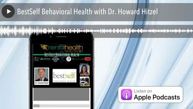 BestSelf Behavioral Health with Dr. Howard Hitzel