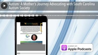 Autism: A Mother's Journey Advocating with South Carolina Autism Society
