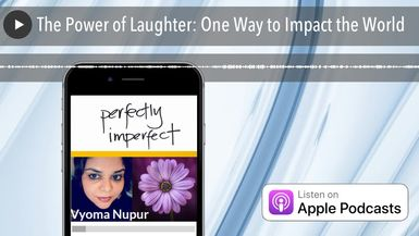 The Power of Laughter: One Way to Impact the World