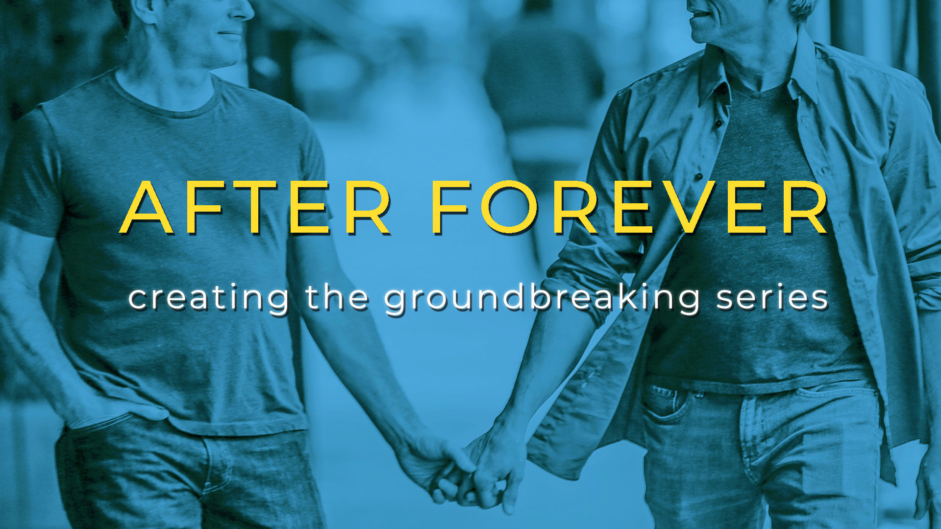 AFTER FOREVER - Creating the Groundbreaking Series