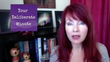 "LIFE WITH DEBORAH - YOUR DELIBERATE MINUTE - EPISODE THIRTEEN - ""SHIFT IN A MINUTE"""