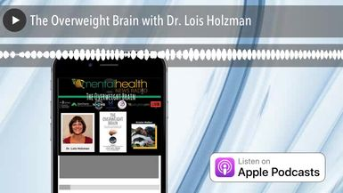 The Overweight Brain with Dr. Lois Holzman