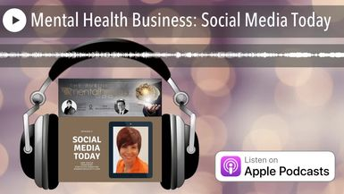 Mental Health Business: Social Media Today