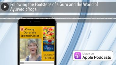 Following the Footsteps of a Guru and the World of Ayurvedic Yoga
