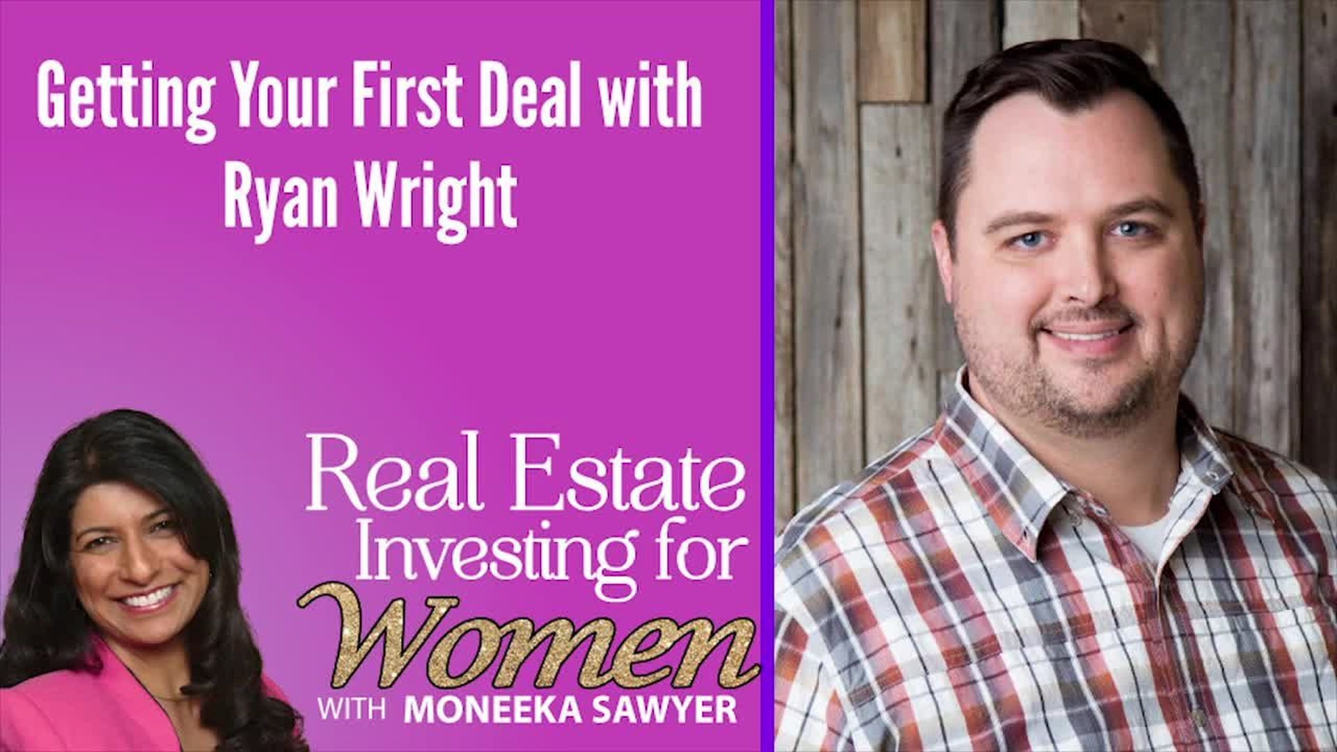 Getting Your First Deal with Ryan Wright - REAL ESTATE INVESTING FOR WOMEN EXTRA