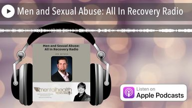 Men and Sexual Abuse: All In Recovery Radio