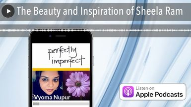 The Beauty and Inspiration of Sheela Ram