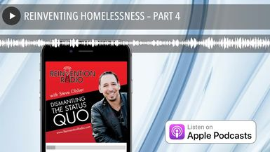 REINVENTING HOMELESSNESS – PART 4