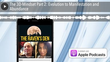 The 3D-Mindset Part 2: Evolution to Manifestation and Abundance