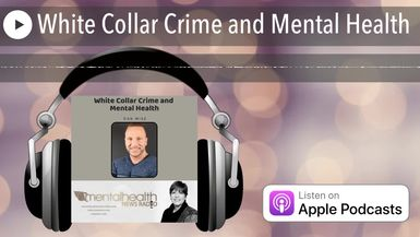 White Collar Crime and Mental Health
