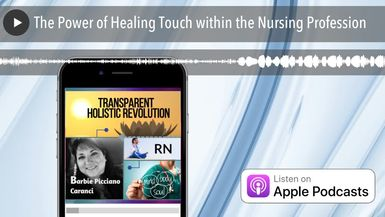 The Power of Healing Touch within the Nursing Profession
