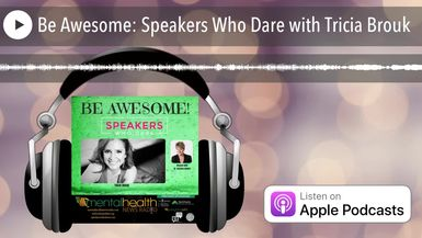 Be Awesome: Speakers Who Dare with Tricia Brouk
