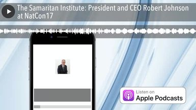 The Samaritan Institute: President and CEO Robert Johnson at NatCon17