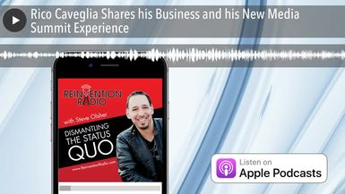 Rico Caveglia Shares his Business and his New Media Summit Experience