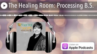 The Healing Room: Processing B.S.