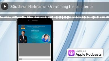 036: Jason Hartman on Overcoming Trial and Terror