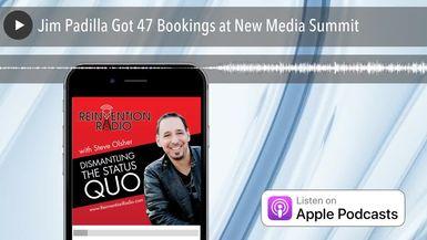 Jim Padilla Got 47 Bookings at New Media Summit