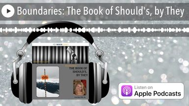 Boundaries: The Book of Should's, by They