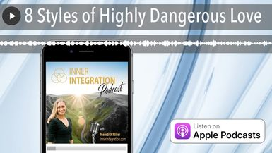 8 Styles of Highly Dangerous Love