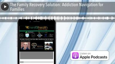 The Family Recovery Solution: Addiction Navigation for Families