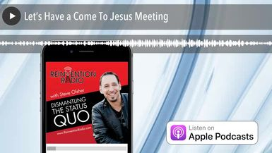 Let's Have a Come To Jesus Meeting
