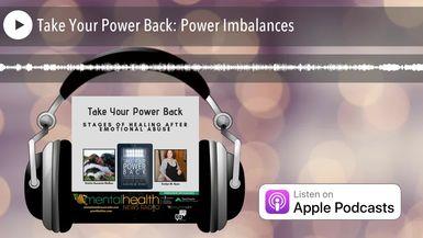 Take Your Power Back: Power Imbalances