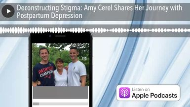 Deconstructing Stigma: Amy Cerel Shares Her Journey with Postpartum Depression