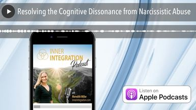 Resolving the Cognitive Dissonance from Narcissistic Abuse