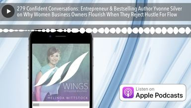 279 Confident Conversations: Entrepreneur & Bestselling Author Yvonne Silver on Why Women Business