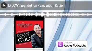 EP0099: Soundoff on Reinvention Radio