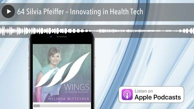64 Silvia Pfeiffer – Innovating in Health Tech