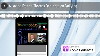 A Loving Father: Thomas Dahlborg on Bullying