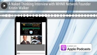 A Naked Thinking Interview with MHNR Network Founder Kristin Walker