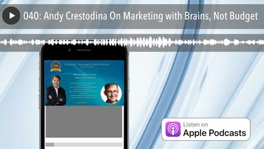 040: Andy Crestodina On Marketing with Brains, Not Budget