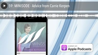 59: MINISODE - Advice from Carrie Kerpen