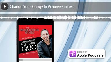Change Your Energy to Achieve Success