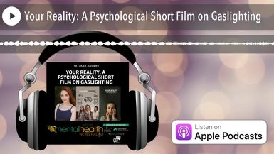 Your Reality: A Psychological Short Film on Gaslighting