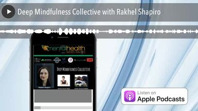 Deep Mindfulness Collective with Rakhel Shapiro