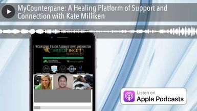 MyCounterpane: A Healing Platform of Support and Connection with Kate Milliken