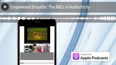 Empowered Empaths: The ABCs of Authenticity