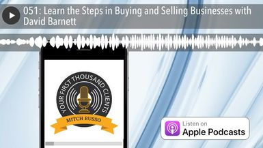 051: Learn the Steps in Buying and Selling Businesses with David Barnett